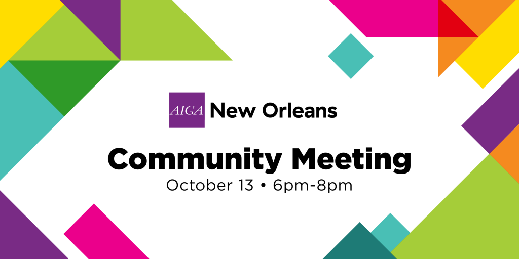 Community Meeting – October 13 - AIGA New Orleans